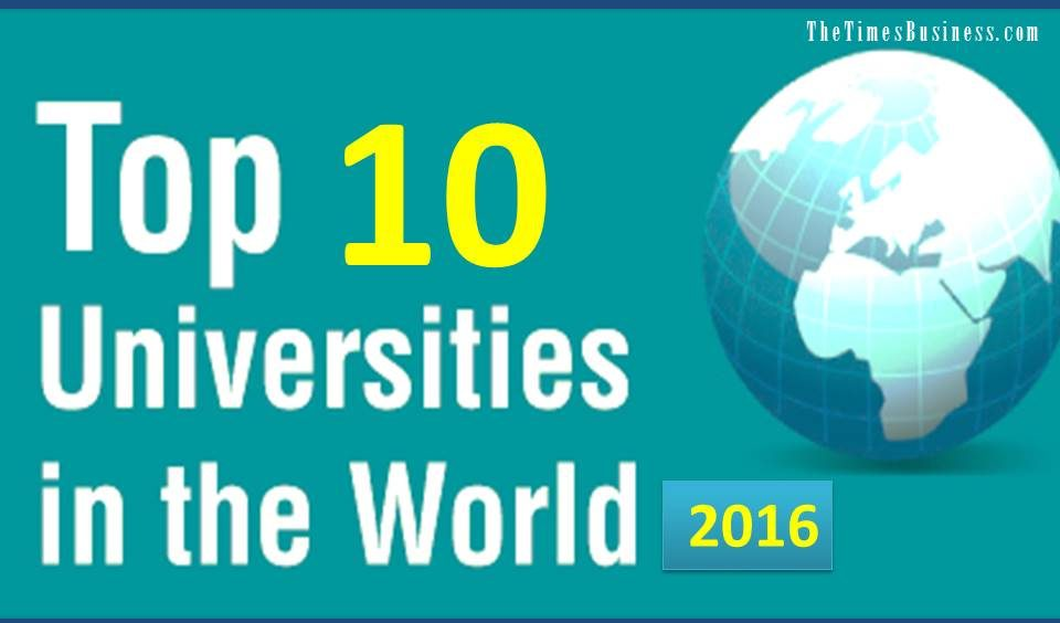 The Top 10 Global Universities 2016 Best Education