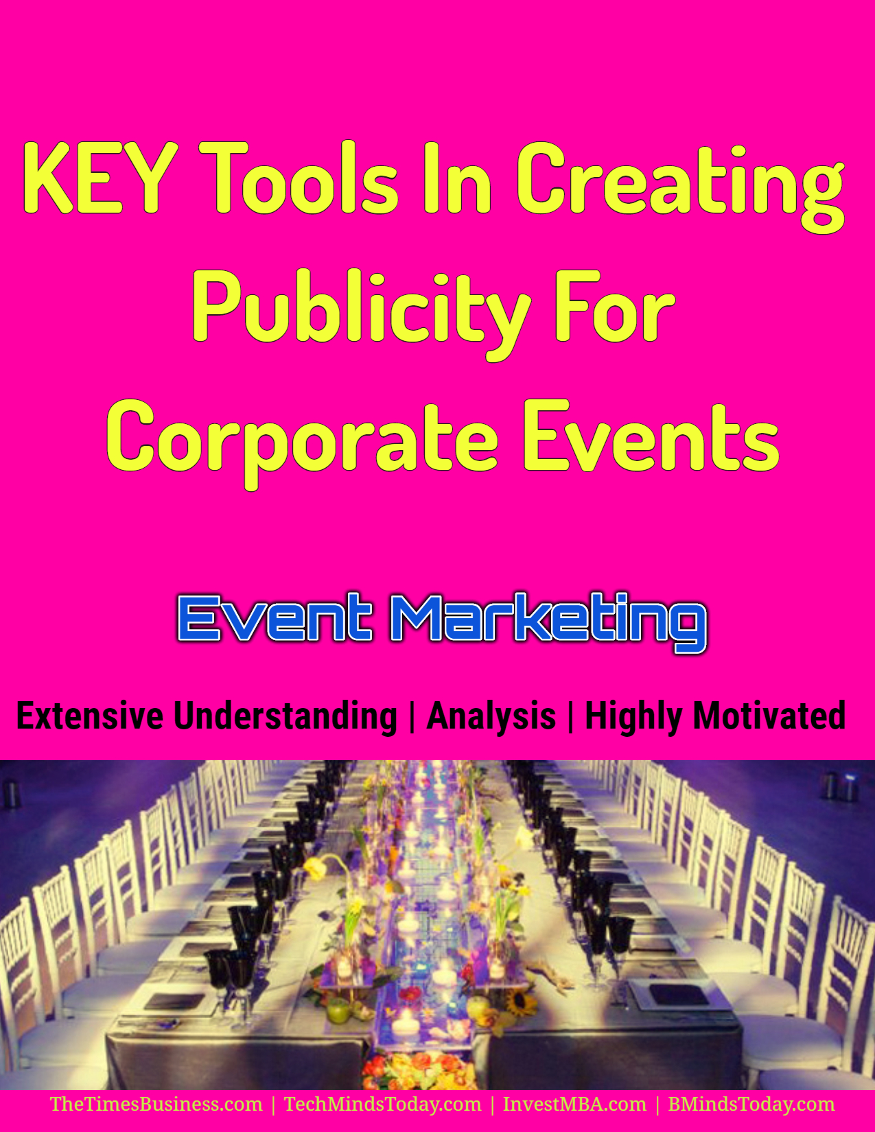 SEVEN Tools In Creating Publicity For Corporate Events