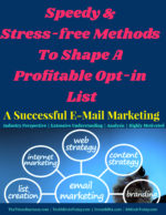 Speedy And Stress-free Methods To Shape A Profitable Opt-in List