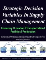 Strategic Decision Variables In Supply Chain Management