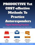 Productive Yet Cost-effective Methods To Practice Autoresponders | Digital Marketing Practices