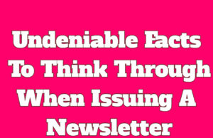 Undeniable Facts To Think Through When Issuing A Newsletter