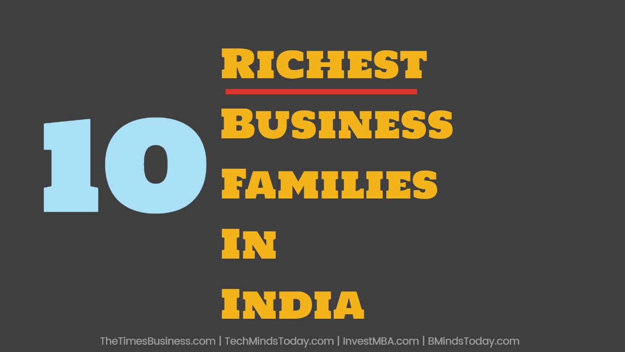 Ranking The TOP 10 Richest Business Families In India