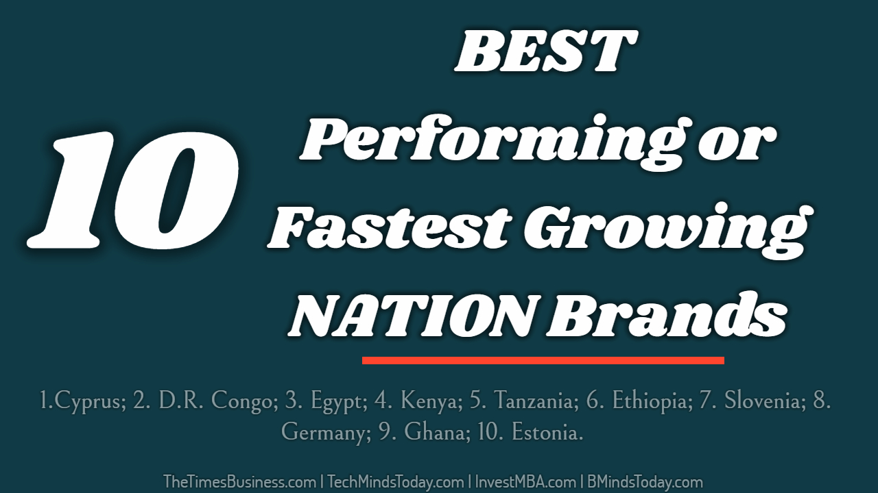 TOP 10 BEST Performing or Fastest Growing NATION Brands